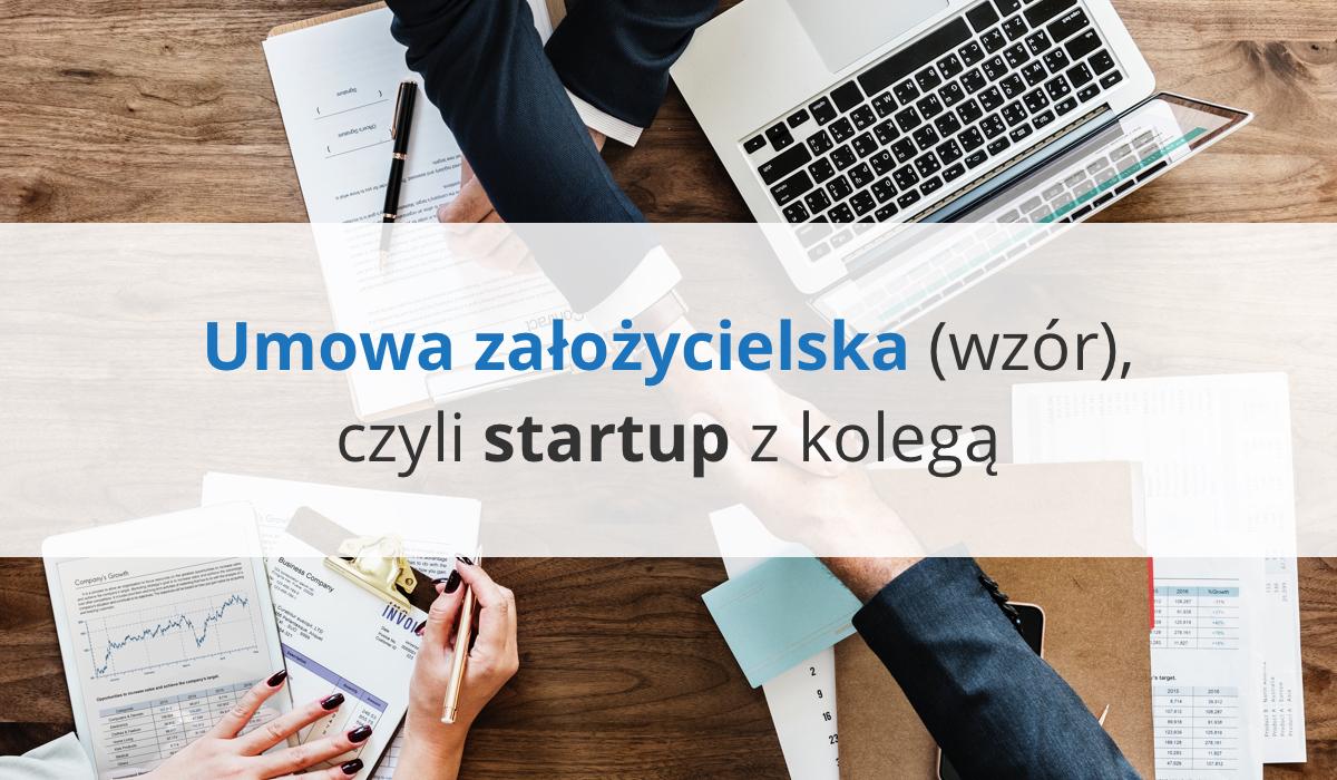 Umowa założycielska (wzór), czyli startup z kolegą