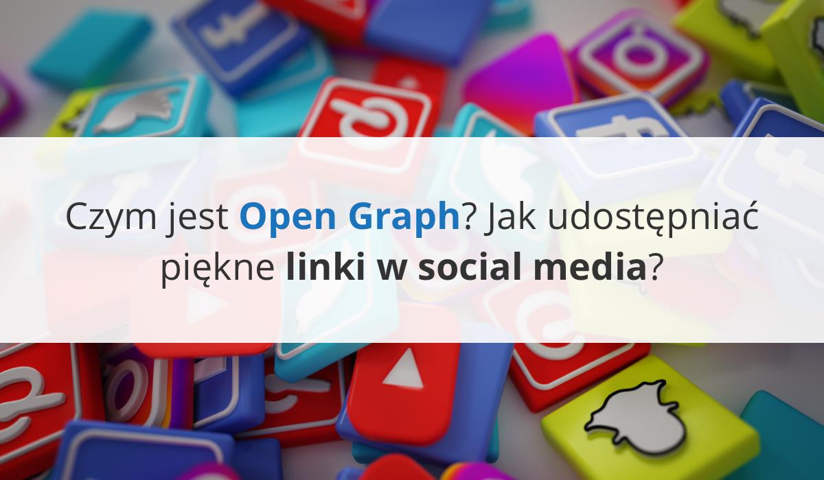 Czym jest Open Graph? Jak udostępniać piękne linki w social media?