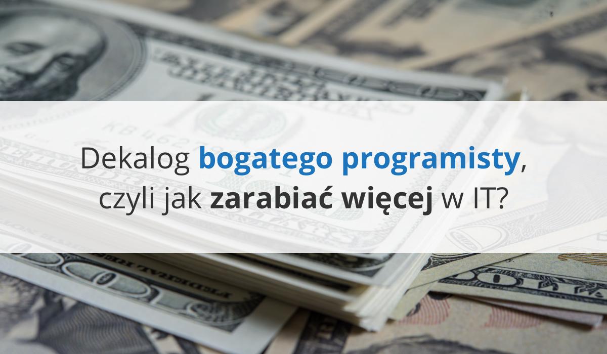 Dekalog bogatego programisty, czyli jak zarabiać więcej w IT?
